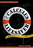 The Calculus Lifesaver: All the Tools You Need to Excel at Calculus: All the Tools You Need to Excel at Calculus (Princeton Lifesaver Study Guides)