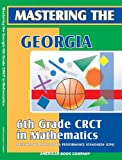 Mastering the Georgia 6th Grade CRCT in Mathematics