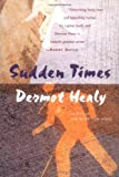 Dermot Healy Sudden Times