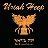 Wake Up: the Singles Collection By Uriah Heep (2006-02-06)