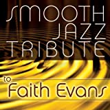 Smooth Jazz Tribute to Faith Evans Faith Evans