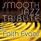 Faith Evans Smooth Jazz Tribute to Faith Evans