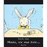 """Mama, ich mag dich: Bilderbuchvon """"Komako Sakai"""""""