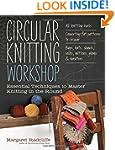 Circular Knitting Workshop: Essential...