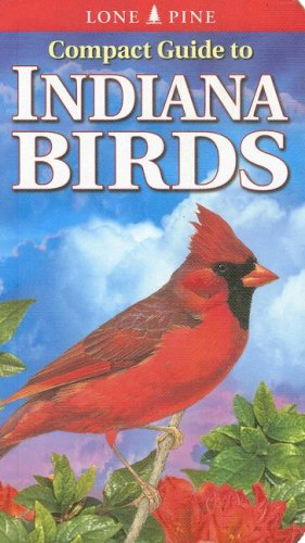 Compact Guide to Indiana Birds (Compact Guide to...)