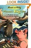 Moose's Big Idea (Moose and Hildy Book 1)