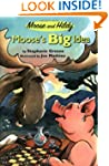Moose's Big Idea (Moose and Hildy)