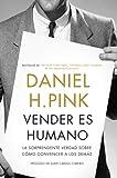 Vender es humano: La sorprendente verdad sobre c�mo convencer a los dem�s