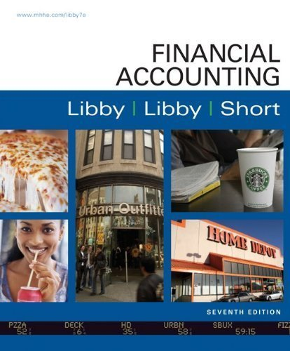 By Robert Libby, Patricia Libby, Daniel Short: Financial Accounting Seventh (7th) Edition