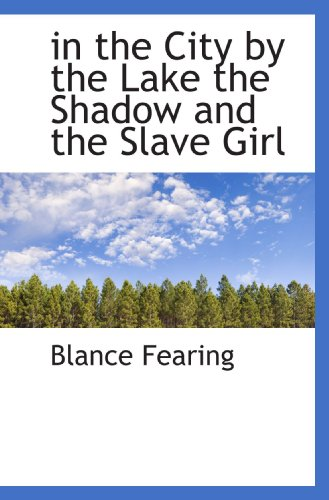 in the City by the Lake the Shadow and the Slave Girl