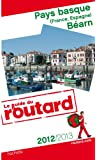 Guide du Routard Pays basque et Béarn 2012/2013