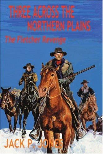 three-across-the-northern-plains-the-fletcher-revenge