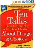 Ten Talks Parents Must Have Their Children About Drugs & Choices (Ten Talks Series)