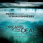 Dreams of the Dead (       UNABRIDGED) by Perri O'Shaughnessy Narrated by January LaVoy