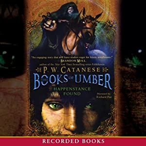 Happenstance Found: Books of Umber, Book 1 | [P. W. Catanese]