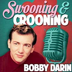 Swooning and Crooning - Bobby Darin