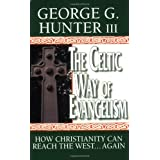 Celtic Way Of Evangelismby George G. Hunter III