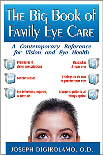 The Big Book of Family Eye Care: A Contemporary Reference for Vision and Eye Health