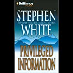 Privileged Information: A Dr. Alan Gregory Mystery (       ABRIDGED) by Stephen White Narrated by Dick Hill