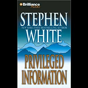 Privileged Information: A Dr. Alan Gregory Mystery | [Stephen White]