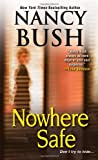 Nowhere Safe (1420125036) by Bush, Nancy