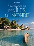 echange, troc Anne-Claire Meffre - A la découverte des îles du monde