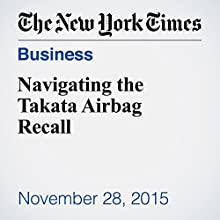 Navigating the Takata Airbag Recall (       UNABRIDGED) by Tara Siegel Bernard Narrated by Kristi Burns