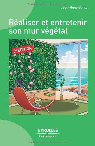 R aliser et entretenir son mur v g tal - Fabriquer son mur vegetal ...