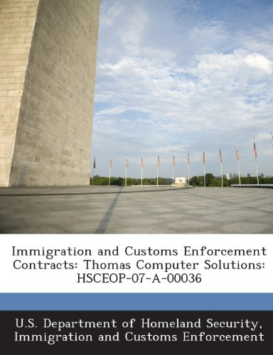 Immigration and Customs Enforcement Contracts: Thomas Computer Solutions: HSCEOP-07-A-00036