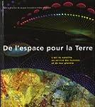 De l'espace pour la Terre : L'oeil du...