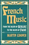French Music: From the Death of Berli...