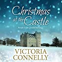 Christmas at the Castle: Christmas at.... Book 2 (       UNABRIDGED) by Victoria Connelly Narrated by Jan Cramer