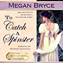 To Catch a Spinster: The Reluctant Bride Collection, Volume 1 (       UNABRIDGED) by Megan Bryce Narrated by Maureen Cavanaugh