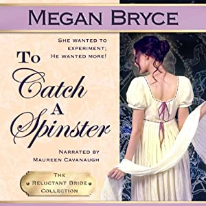 To Catch a Spinster: The Reluctant Bride Collection, Volume 1 | [Megan Bryce]