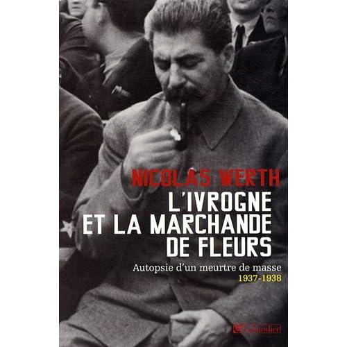 L'ivrogne et la marchande de fleurs : autopsie d'un meurtre de masse 1937-1938.