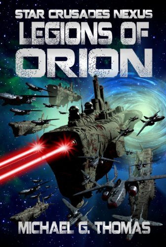 Legions of Orion (Star Crusades Nexus, Book 1)