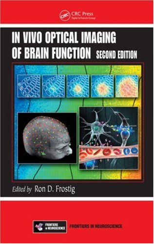 In Vivo Optical Imaging Of Brain Function, Second Edition (Frontiers In Neuroscience)