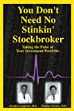 img - for You Don't Need No Stinkin' Stockbroker: Taking the Pulse of Your Investment Portfolio book / textbook / text book