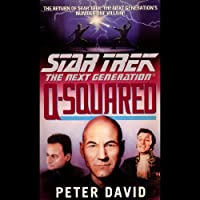 Star Trek, The Next Generation: Q-Squared (Adapted)  by Peter David Narrated by John de Lancie
