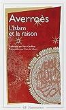 """L'Islam et la Raison, précédée de """"Pour Averroès"""""""