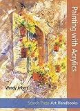 Painting with Acrylics (Art Handbooks)