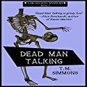Dead Man Talking: Dead Man Mysteries, Book 1 Audiobook by T. M. Simmons Narrated by Shelley Lynn Johnson