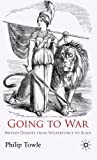 img - for Going to War: British Debates from Wilberforce to Blair book / textbook / text book