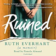 Ruined Audiobook by Ruth Everhart Narrated by Pamela Almand