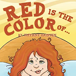 Red Is the Color Of... | [Tiffany Haisten]