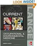 CURRENT Occupational & Environmental Medicine: Fourth Edition (Lange Medical Books)
