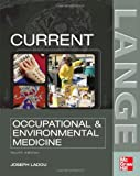 CURRENT Occupational & Environmental Medicine: Fourth Edition (Lange Medical Books)
