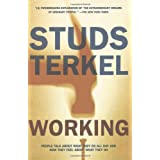 Working: People Talk About What They Do All Day and How They Feel About What They Do ~ Studs Terkel