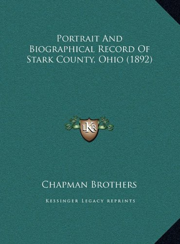 Portrait and Biographical Record of Stark County, Ohio (1892)