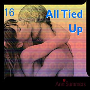 All Tied Up: Ann Summers Short Story 16 | [Ann Summers]